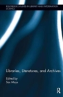 Libraries, Literatures, and Archives - Book
