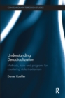 Understanding Deradicalization : Methods, Tools and Programs for Countering Violent Extremism - Book