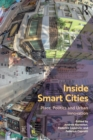Inside Smart Cities : Place, Politics and Urban Innovation - Book