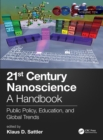 21st Century Nanoscience - A Handbook : Public Policy, Education, and Global Trends (Volume Ten) - Book