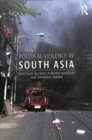 Political Violence in South Asia - Book