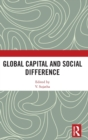 Global Capital and Social Difference - Book