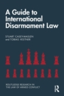 A Guide to International Disarmament Law - Book