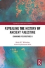 Revealing the History of Ancient Palestine : Changing Perspectives 8 - Book