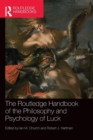 The Routledge Handbook of the Philosophy and Psychology of Luck - Book