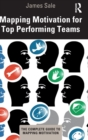 Mapping Motivation for Top Performing Teams - Book