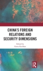 China's Foreign Relations and Security Dimensions - Book