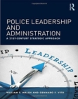 Police Leadership and Administration : A 21st-Century Strategic Approach - Book