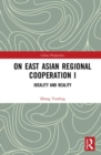 On East Asian Regional Cooperation I : Ideality and Reality - Book
