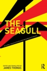 The Seagull : An Insiders' Account of the Groundbreaking Moscow Production - Book