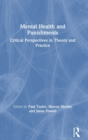 Mental Health and Punishments : Critical Perspectives in Theory and Practice - Book