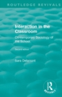Interaction in the Classroom : Contemporary Sociology of the School - Book