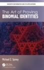 The Art of Proving Binomial Identities - Book