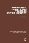 Monopolies, Cartels and Trusts in British Industry - Book