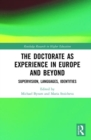 The Doctorate as Experience in Europe and Beyond : Supervision, Languages, Identities - Book