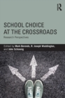 School Choice at the Crossroads : Research Perspectives - Book