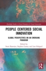 People Centered Social Innovation : Global Perspectives on an Emerging Paradigm - Book