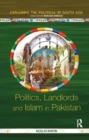 Politics, Landlords and Islam in Pakistan - Book