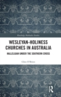 Wesleyan-Holiness Churches in Australia : Hallelujah under the Southern Cross - Book