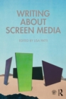Writing About Screen Media - Book