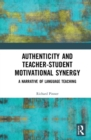 Authenticity and Teacher-Student Motivational Synergy : A Narrative of Language Teaching - Book