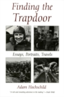 Finding the Trapdoor : Essays, Portraits, Travels - Book