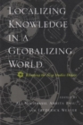 Localizing Knowledge in a Globalizing World : Recasting the Area Studies Debate - Book