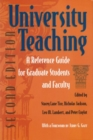 University Teaching : A Reference for Graduate Students and Faculty, Second Edition - Book