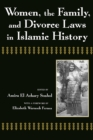 Women, the Family, and Divorce Laws in Islamic History - eBook