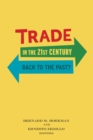 Trade in the 21st Century : Back to the Past? - eBook