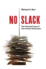 No Slack : The Financial Lives of Low-Income Americans - Book