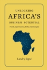 Unlocking Africa's Business Potential : Trends, Opportunities, Risks, and Strategies - Book