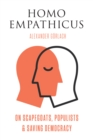 Homo Empathicus : On Scapegoats, Populists, and Saving Democracy - eBook