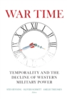 War Time : Temporality and the Decline of Western Military Power - eBook