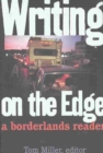 Writing on the Edge : A Borderlands Reader - Book