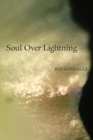 Soul Over Lightning : Poems - Book