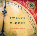 Twelve Clocks - Book
