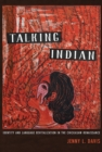 Talking Indian : Identity and Language Revitalization in the Chickasaw Renaissance - Book