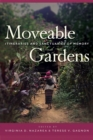 Moveable Gardens : Itineraries and Sanctuaries of Memory - Book