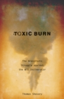 Toxic Burn : The Grassroots Struggle against the WTI Incinerator - Book