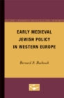 Early Medieval Jewish Policy in Western Europe - Book