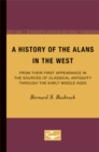 A History of the Alans in the West : From Their First Appearance in the Sources of Classical Antiquity through the Early Middle Ages - Book