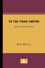 To the Third Empire : Ibsen's Early Drama - Book
