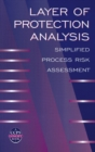 Layer of Protection Analysis : Simplified Process Risk Assessment - Book