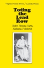 Toting the Lead Row : Ruby Pickens Tartt, Alabama Folklorist - Book