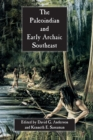 The Paleoindian and Early Archaic Southeast - eBook