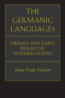 The Germanic Languages : Origins and Early Dialectal Interrelations - eBook