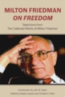 Milton Friedman on Freedom : Selections from the Collected Works of Milton Friedman - Book