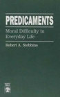 Predicaments : Moral Difficulty in Everyday Life - Book