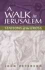 A Walk in Jerusalem : Stations of the Cross - Book